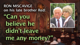 See: How an Ungrateful Ron Miscavige Treats a 40-Year Friendship, Let Alone His Brother Red
